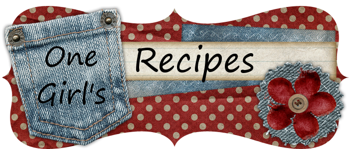 . . . . . One Girl's Recipes . . . ..