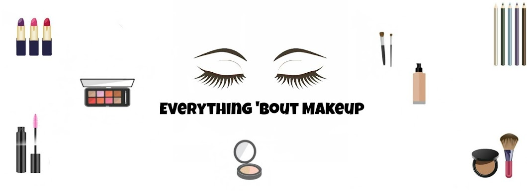 Everything bout makeup