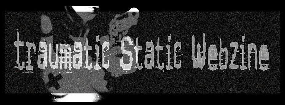 Traumatic Static Webzine