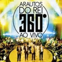 Arautos do Rei – 360º - CD completo online