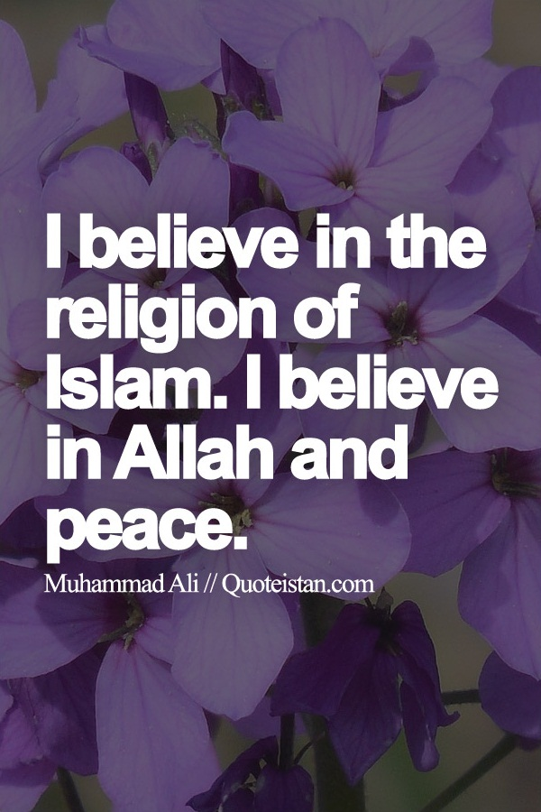 I Believe In The Religion Of Islam I Believe In Allah And Peace