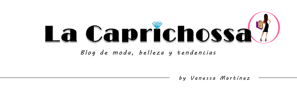 La Caprichossa · Blog de Moda, Belleza y Tendencias