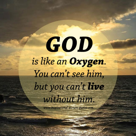 God Quotes Unique God Is Like An Oxygen  The Best Quotes Picture