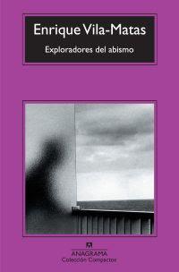 """""""Exploradores del abismo"""" - Enrique Vilas-Matas."""