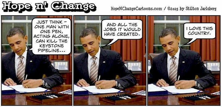 obama, obama jokes, political, humor, cartoon, conservative, hope n' change, hope and change, stilton jarlsberg, keystone, pipeline, environment, cocksucker