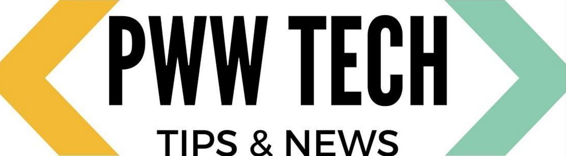 PWW Tech Tips and News