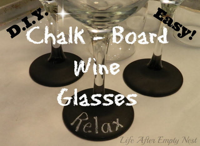 Life after empty nest chalkboard wine glasses for Do it yourself wine glasses