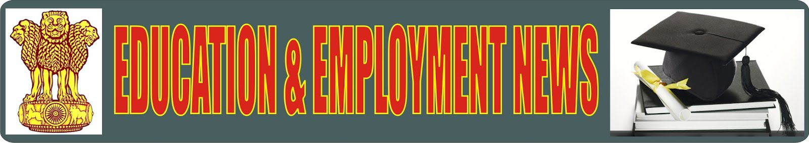 EDUCATION & EMPLOYMENT NEWS