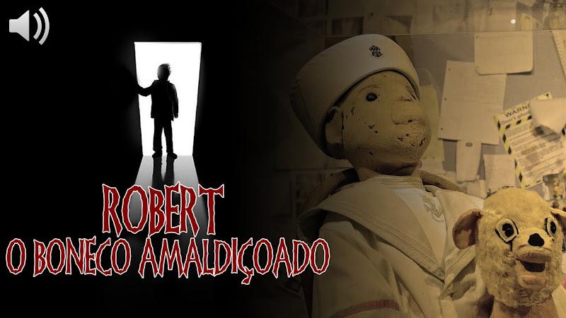 [EU TE CONTO] O Mistério de Robert: O Boneco Amaldiçoado