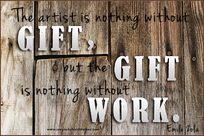 Thoughtful Thursday Photography Quote: Gift is nothing without work...Emile Zola