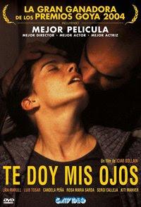 Ver Película Te doy mis ojos Online Gratis (2003)