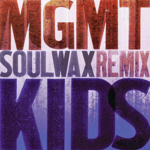 MGMT - Kids (Soulwax Remix) - Single Cover