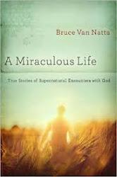 A Miraculous Life by Bruce Van Natta