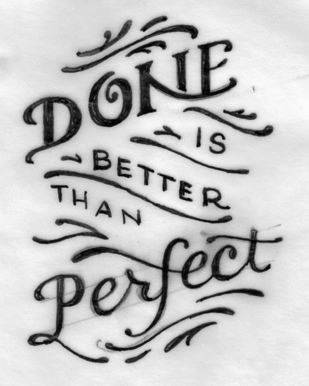 Done is Better than Perfect. www.HealthyFitFocused.com