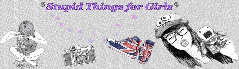 Coisas Estúpidas for Girls