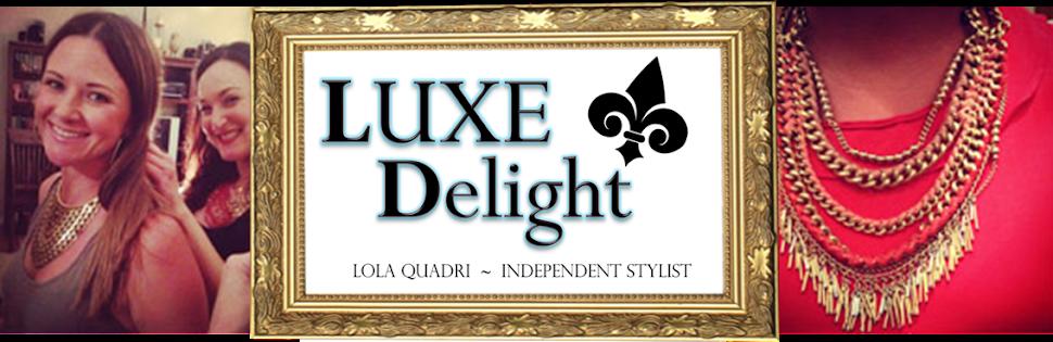 Lola's LUXE DELIGHT