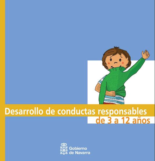 http://www.orientacionandujar.es/wp-content/uploads/2014/03/Gu%C3%ADa-para-el-desarrollo-de-conductas-responsables-en-ni%C3%B1os-de-3-a-12-a%C3%B1os.pdf