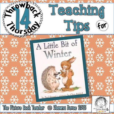 TBT 14 Teaching Tips for the book A Little Bit of Winter from The Picture Book Teacher.