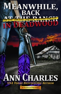 Meanwhile, Back in Deadwood (Ann Charles)