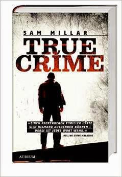 http://www.amazon.de/True-Crime-Sam-Millar/dp/3855355134/ref=sr_1_19_twi_2?ie=UTF8&qid=1421507613&sr=8-19&keywords=true+crime
