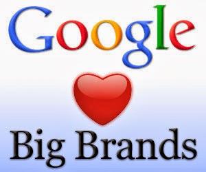 Google loves big brands