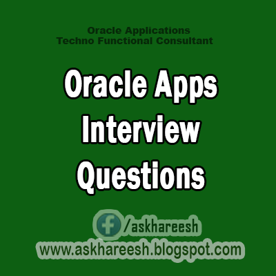 Oracle Apps Interview Questions,Askhareeshblogspot.com