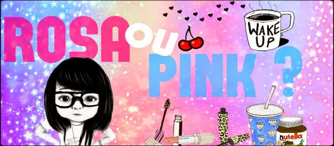 Rosa ou Pink ?