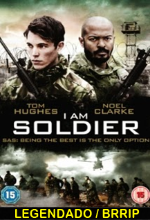 Assistir I Am Soldier Legendado 2014