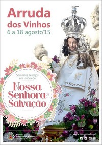 Arruda dos Vinhos- Festas em Hª de Nª Srª da Salvação 2015- 6 a 18 Agosto