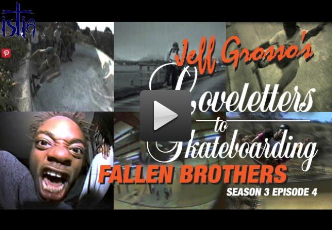 I Skate Therefore I Am Grosso Loveletters Fallen Bros