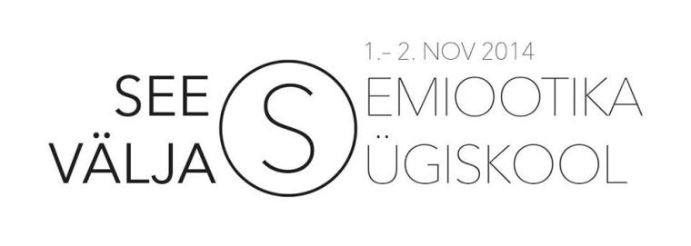 """XV Semiootika Sügiskool 2014 """"Sees ja väljas"""""""