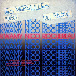 Kwamy Nico Rochereau -Les Merveilles du Passé 1965,african 360.145, 1984