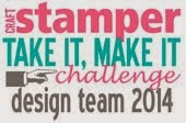 I am very proud to be part of the design team for Craft Stamper Take It Make It Challenges