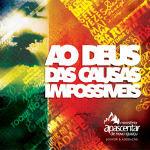 Ministério Apascentar de Nova Iguaçu: Ao Deus das Causas Impossíveis 2012