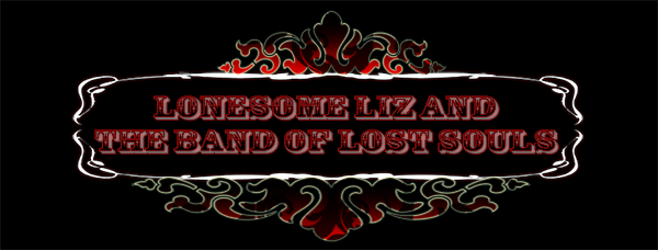 Lonesome Liz and The Band Of Lost Souls