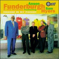 Anson FUNDERBURGH & The Rockets featuring Sam Myers - Change In My Pocket