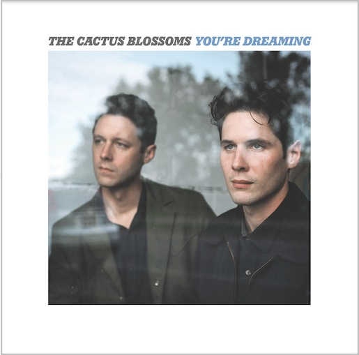 http://smile.amazon.com/Youre-Dreaming-Cactus-Blossoms/dp/B0181MKYHW/ref=sr_1_1?s=music&ie=UTF8&qid=1452101793&sr=1-1&keywords=the+cactus+blossoms