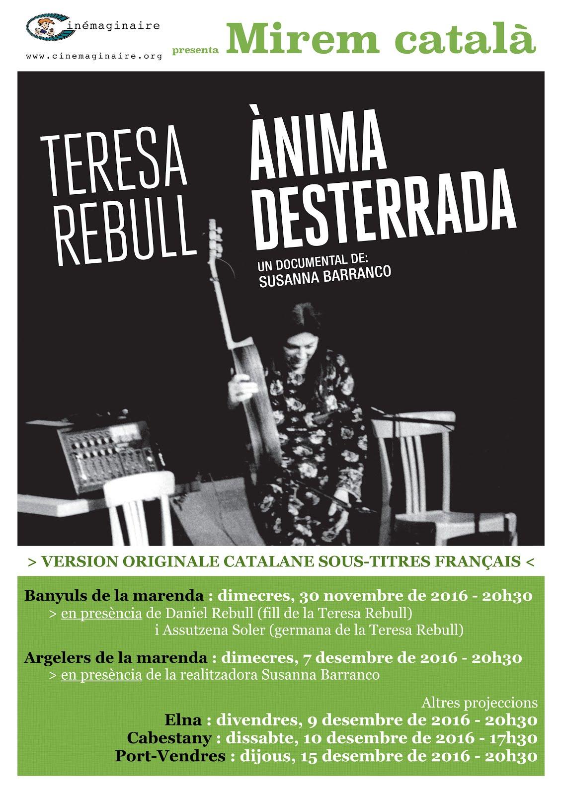 El documental 'Teresa Rebull, Ànima Desterrada'  es projecta en diverses localitats del Rosselló