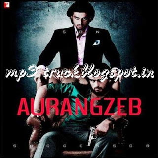 Aurangzeb (2013) Movie mp3 Song Download