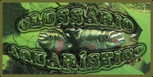 Glossário Aquarístico.