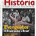 As religiões evangélicas vem conquistando cada vez mais espaço no país