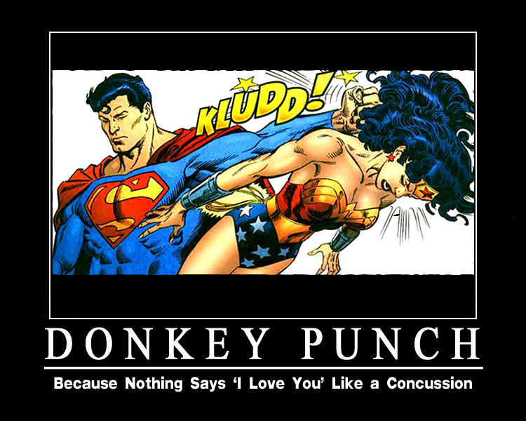 Superman punches wonder woman. Donkey Punch because nothing says 'I love you' like a concussion meme