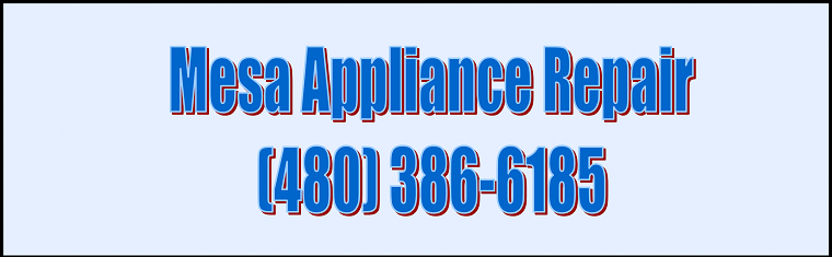 Mesa Appliance Repair (480) 386-6185