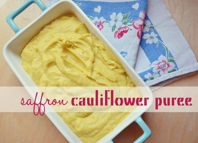 pretty preened: saffron cauliflower puree