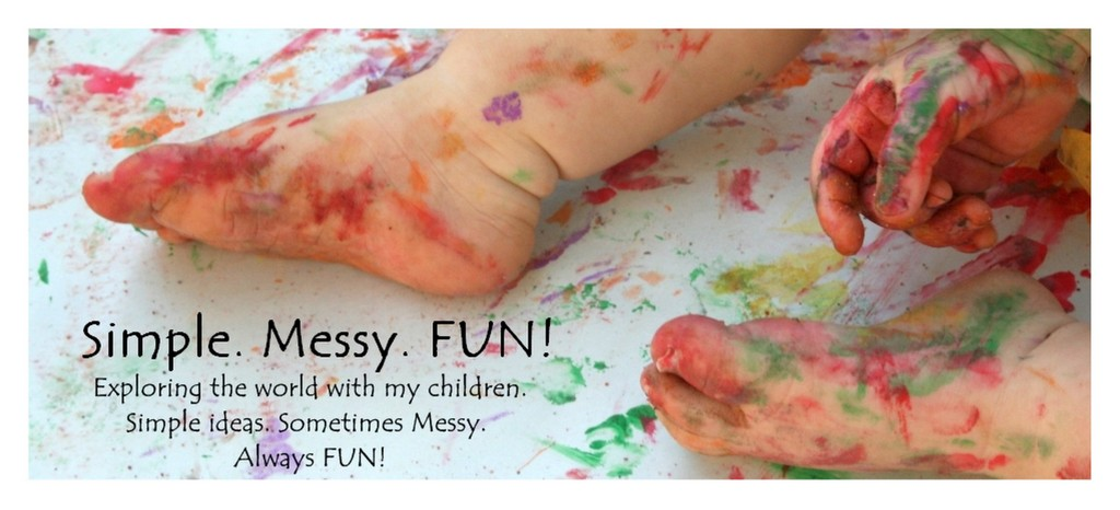 Simple. Messy. Fun!