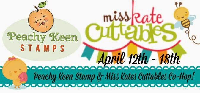 Peachy Keen Stamps & Miss Kate Cuttables Blog Hop