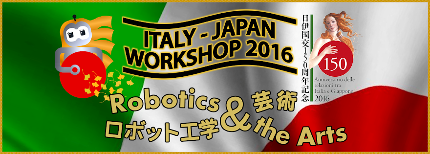 Italy-Japan Workshop 2016 - Robotics & the Arts