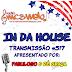 #517 In Da House