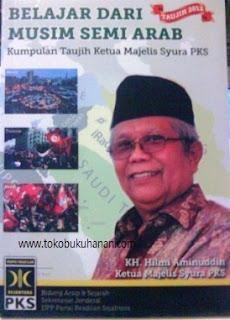 buku Belajar Dari Musim Sem Arab, Kumpulan Taujih Ketua Majels Syura PKS