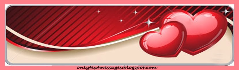 Love Sms Text Messages, Friendship sms Messages, Love Text Messages Sms, Valentine's day Text Sms